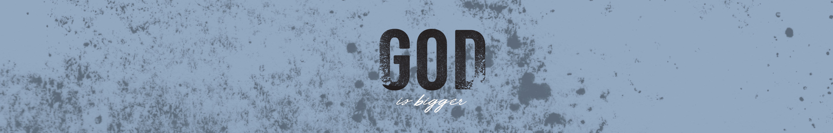 God-is-bigger-banner-